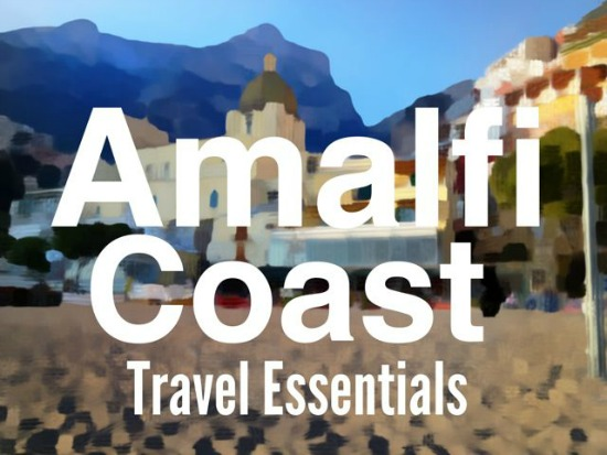 Amalfi Coast Travel Essentails